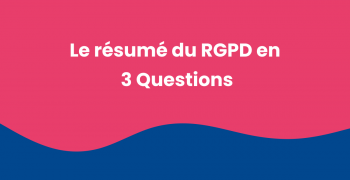 Resume RGPD en 3 questions