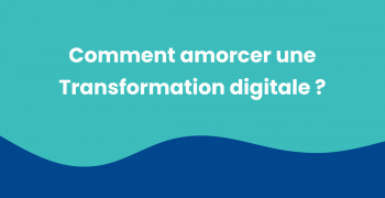 Transformation digitale des entreprises : la phase d'exploration